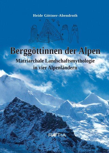 Auf den Spuren von Göttinnen in den Alpen …