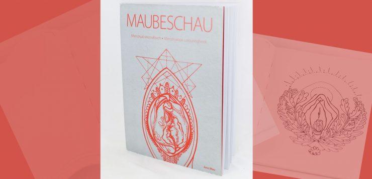 Maubeschau - ein Menstruationsmalbuch